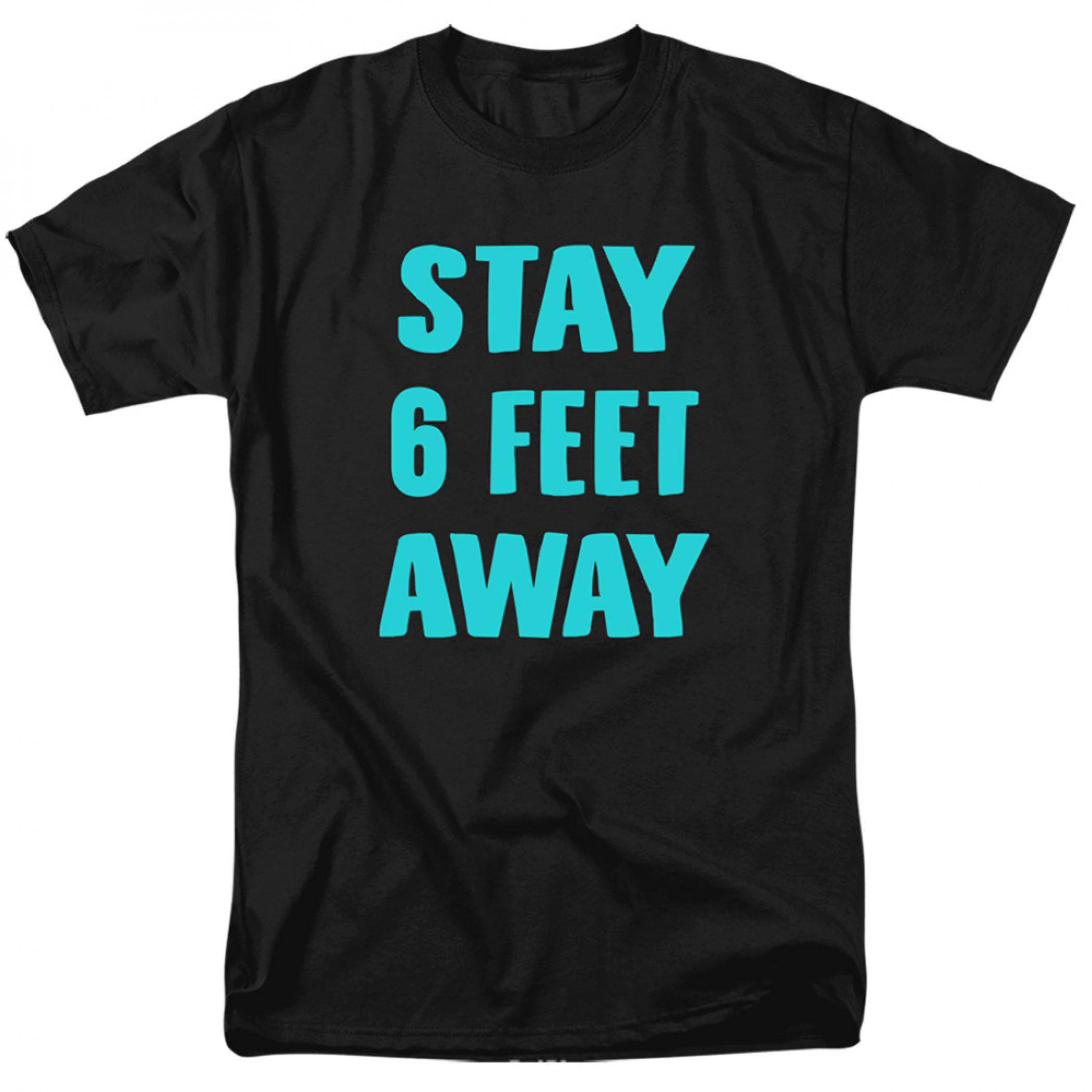Stay 6-Feet Away Social Distancing T-Shirt