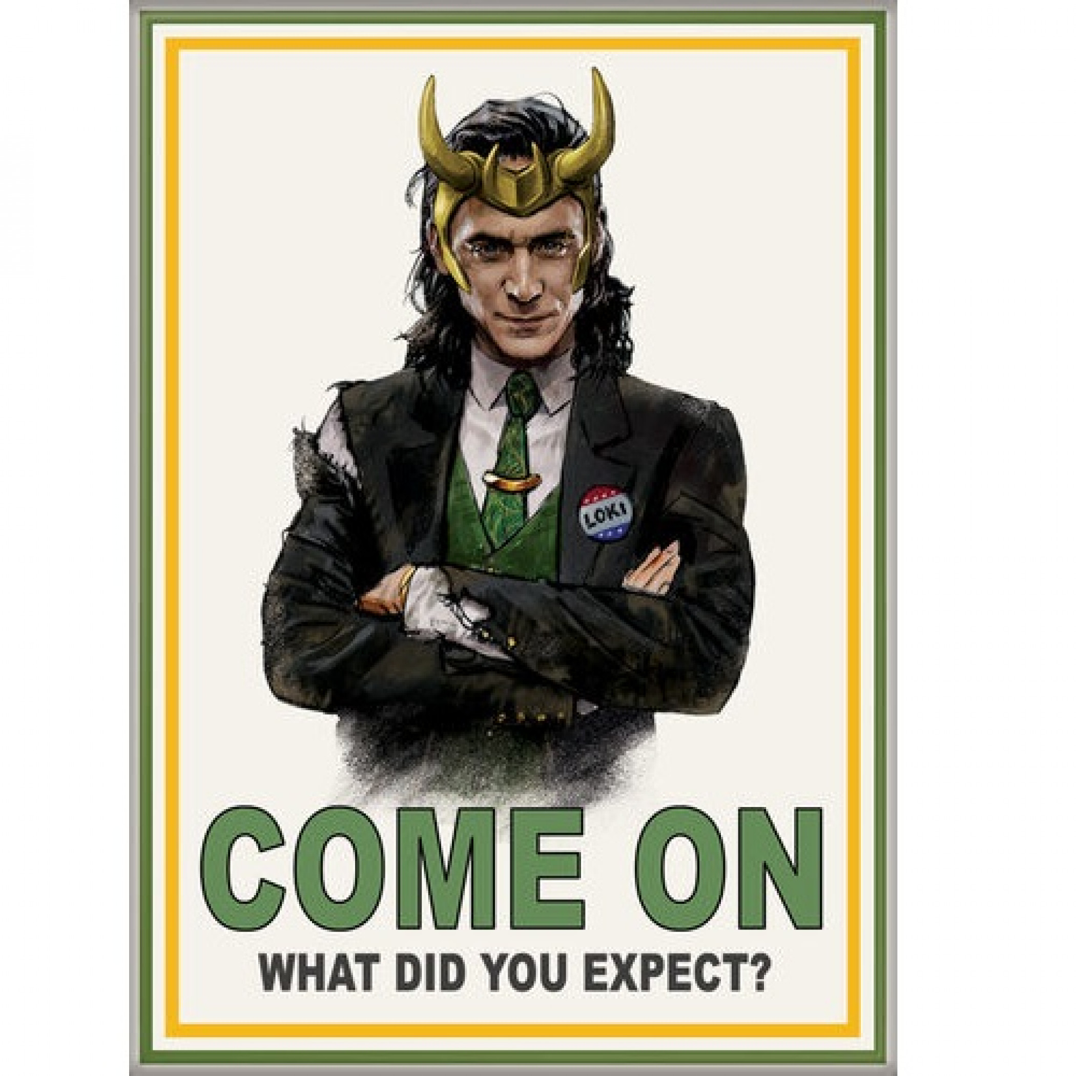 Marvel Studios Loki Series Come On What Did You Expect? Magnet