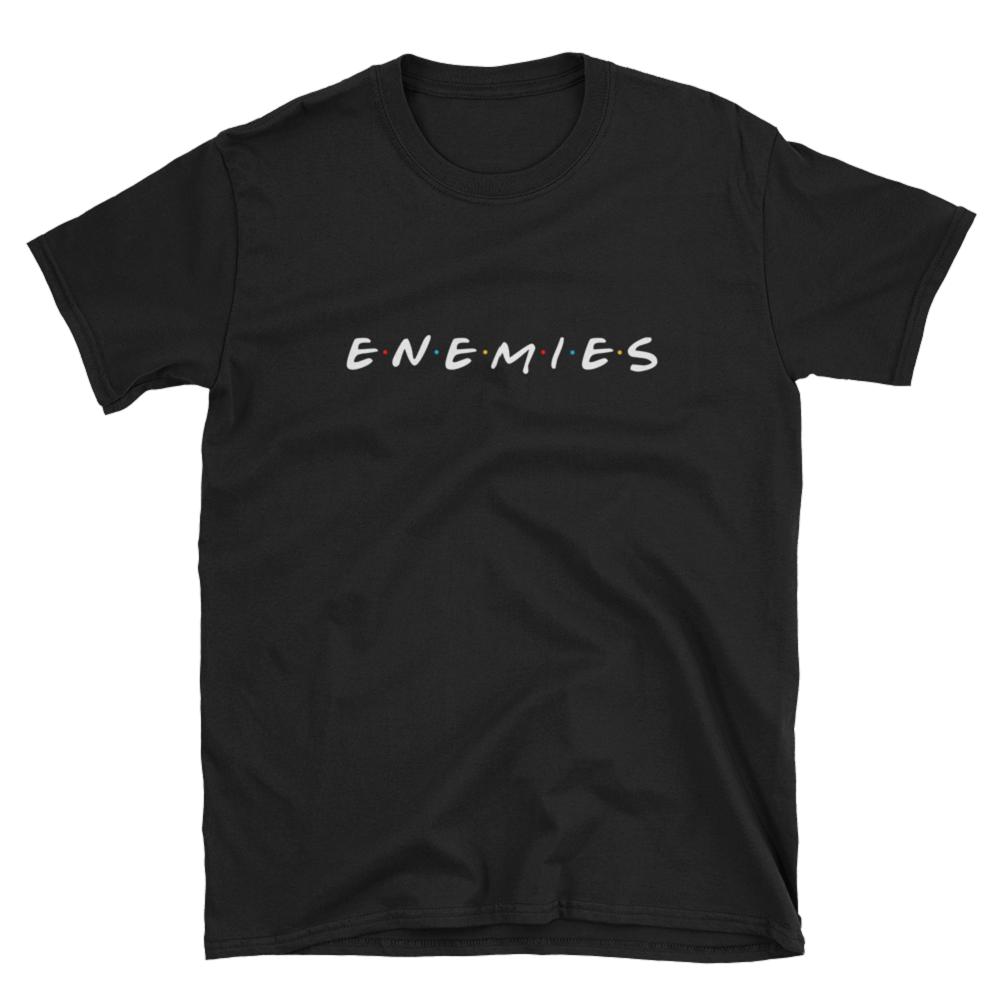 Enemies Tshirt