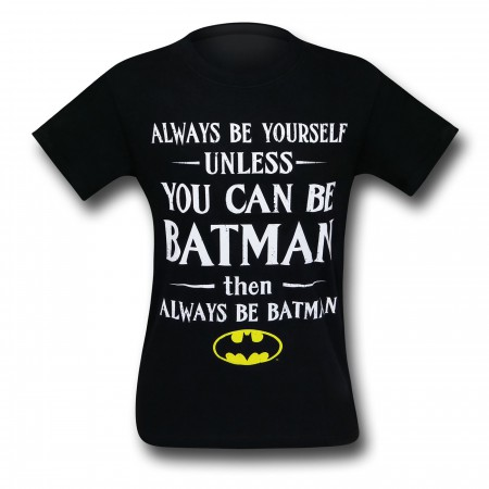 Batman Be Yourself Unless T-Shirt