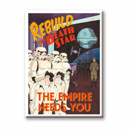 Star Wars Rebuild The Death Star The Empire Needs you Magnet