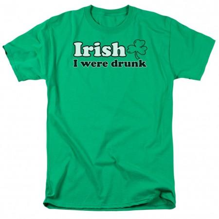 St. Patrick's Day Irish I Were Drunk Tshirt