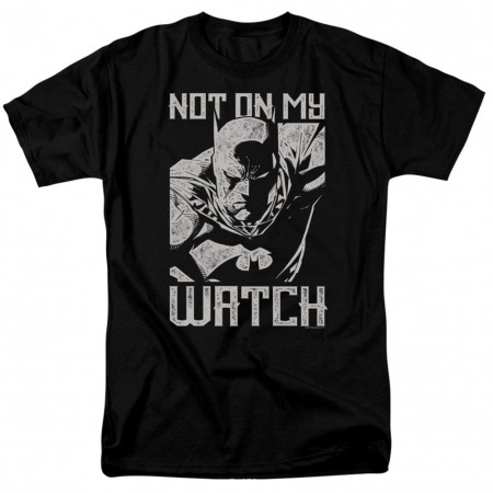 Batman Not On My Watch Men's Black T-Shirt