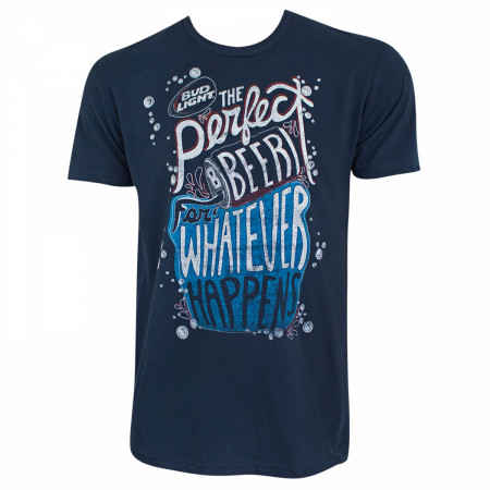Bud Light Perfect For Whatever Happens T-Shirt