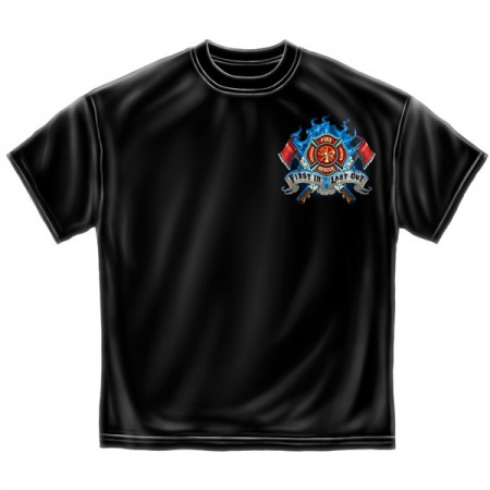Firefighters First In Last Out T-Shirt