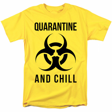 Quarantine and Chill Bio-hazard Social Distancing T-Shirt