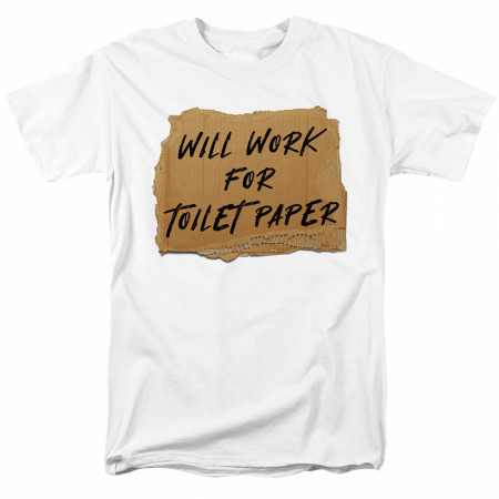 Will Work for Toilet Paper Social Distancing Men's T-Shirt
