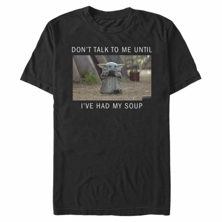 The Mandalorian Don't Talk To Me Until I've Had My Soup T-Shirt