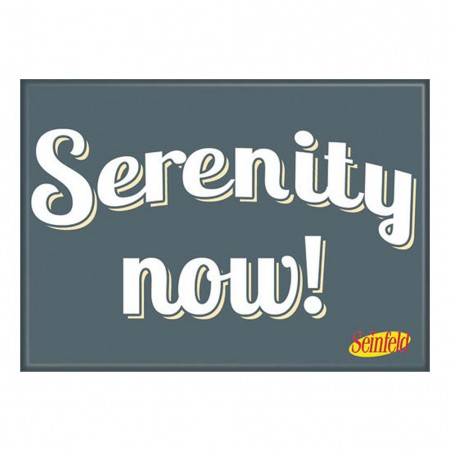 Seinfeld Serenity Now Magnet
