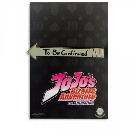 To Be Continued JoJo's Bizarre Adventure Enamel Pin